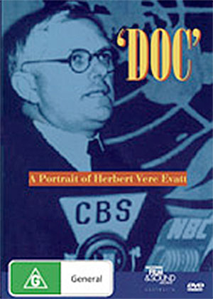 """Doc"" – A Portrait of Herebert Vere Evatt"